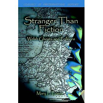 Stranger Than Fiction Welsh Ghosts and Folklore by Lewes & Mary L.