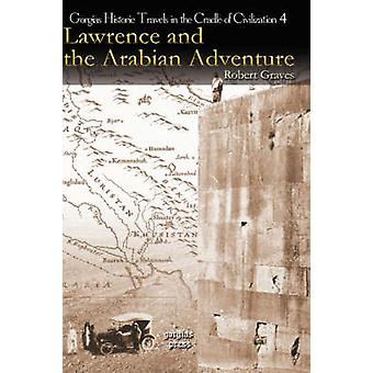 Lawrence and the Arabian Adventure by Graves & Robert