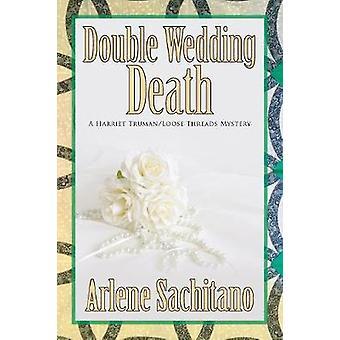 Double Wedding Death by Sachitano & Arlene