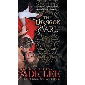 The Dragon Earl The Regency Rags to Riches Series Book 4 by Lee & Jade