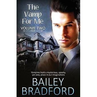The Vamp for Me Vol 2 by Bradford & Bailey