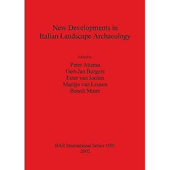 New Developments in Italian Landscape Archaeology Theory and methodology of field survey. Land evaluation and landscape perception. Pottery production and distribution. by Attema & Peter