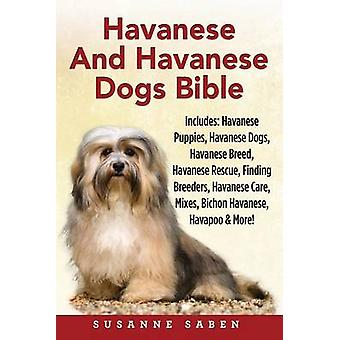 Havanese And Havanese Dogs Bible Includes Havanese Puppies Havanese Dogs Havanese Breed Havanese Rescue Finding Breeders Havanese Care Mixes Bichon Havanese Havapoo And More by Saben & Susanne