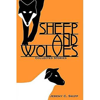 Sheep and Wolves by Shipp & Jeremy C.