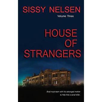 House of Strangers by Nelsen & Sissy