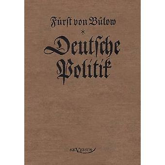 Bernhard von Blow Deutsche Politik durch Schlag & Bernhard von