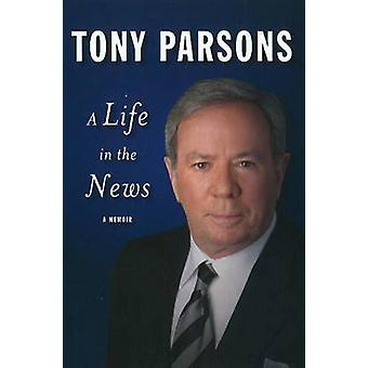 Life in the News by Tony Parsons - 9781550174618 Book