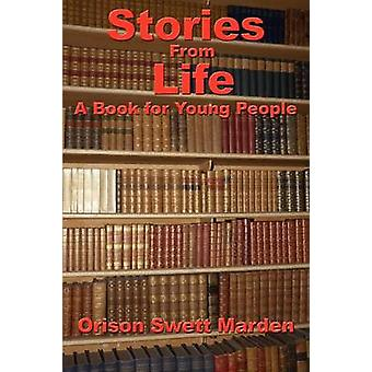 Stories from Life A Book for Young People by Marden & Orison Swett