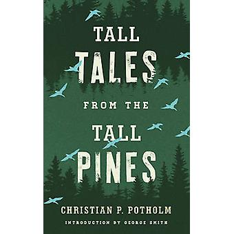 Tall Tales from the Tall Pines by Potholm & Christian P