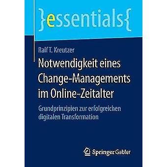 Notwendigkeit Eines ChangeManagements Im OnlineZeitalter by Kreutzer & Ralf T.