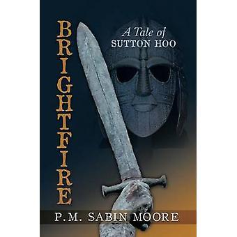 Brightfire by Moore & P M Sabin