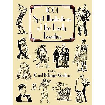 1001 Spot Illustrations of the Lively Twenties by Carol Belanger Graf