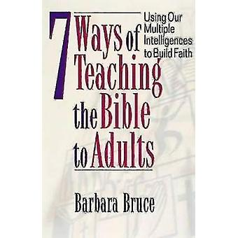 7 Ways of Teaching Bible to Adults - Using Our Multiple Intelligences