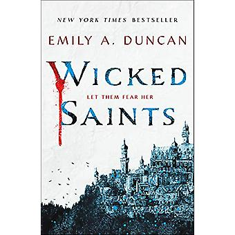 Wicked Saints - A Novel by Emily A. Duncan - 9781250195678 Book