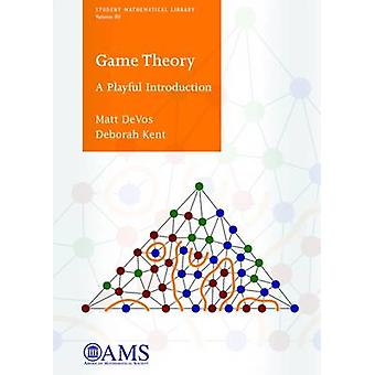 Game Theory - A Playful Introduction by Matt Devos - 9781470422103 Book