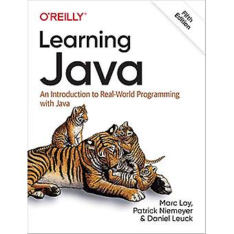 Learning Java - An Introduction to Real-World Programming with Java by