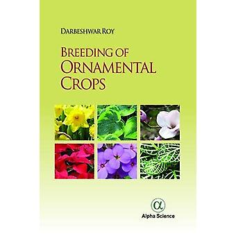 Breeding of Ornamental Crops by Darbeshwar Roy - 9781783323739 Book