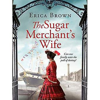 The Sugar Merchant's Wife by Erica Brown - 9781788631297 Book