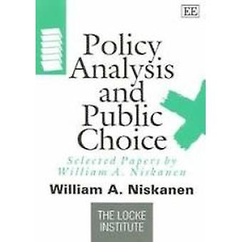 Policy Analysis and Public Choice - Selected Papers by William A. Nisk