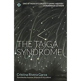 The Taiga Syndrome by Cristina Rivera Garza - 9781911508687 Book