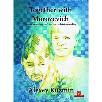 Together with Morozevich by Alexey Kuzmin - 9789492510143 Book