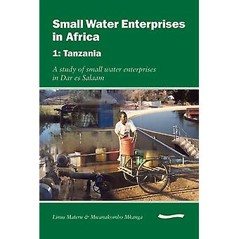 Small Water Enterprises in Africa 1 - Tanzania - a Study of Small Wate
