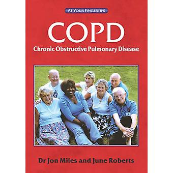 COPD - Answers at Your Fingertips by Rachel Booker - Jon Miles - David
