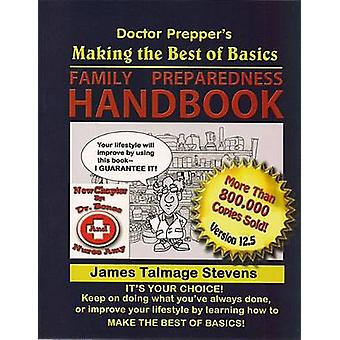 Doctor Prepper's Making the Best of Basics - Family Preparedness Handb