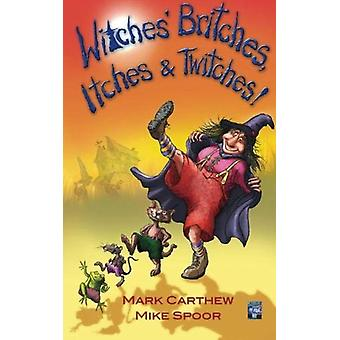 Witches' Britches - Itches & Twitches! by Mark Carthew - 97819218