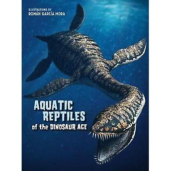Aquatic Reptiles of the Dinosaur Age by Giuseppe Brillante