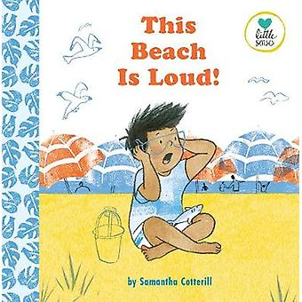 This Beach is Loud! - 2020 by Samantha Cotterill - 9781789561364 Book