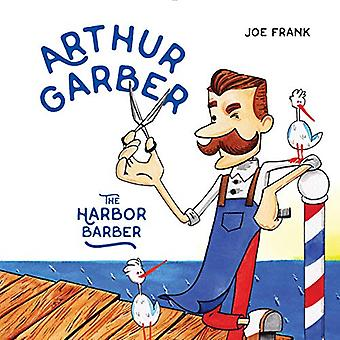 Arthur Garber the Harbor Barber by Joe Frank - 9780228102007 Book