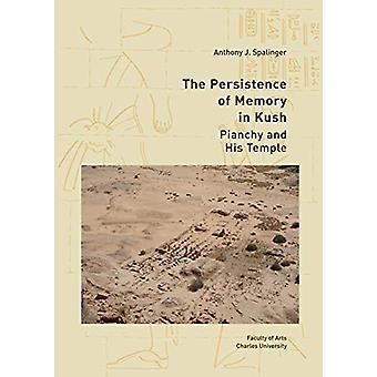 The Persistence of Memory in Kush - Pianchy and his Temple by Anthony