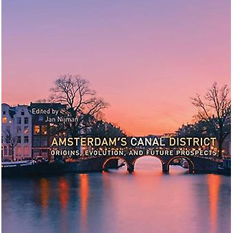Amsterdams Canal District by Edited by Jan Nijman