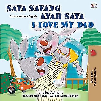I Love My Dad (Malay English Bilingual Children's Book) (Malay English Bilingual Collection)