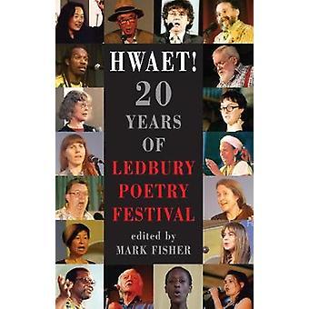 Hwaet 20 Years of Ledbury Poetry Festival