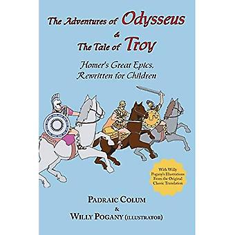 The Adventures of Odysseus & The Tale of Troy: Homer's Great Epics, Rewritten for Children (Illustrated)