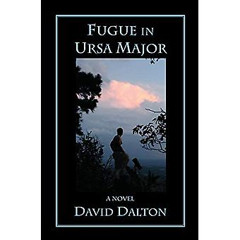 Fugue in Ursa Major by David Dalton - 9780991613205 Book