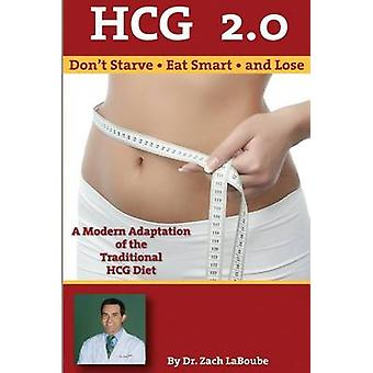 Hcg 2.0 - Don't Starve - Eat Smart and Lose - A Modern Adaptation of t