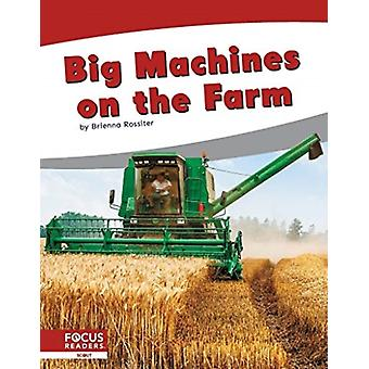 Big Machines on the Farm by Brienna Rossiter
