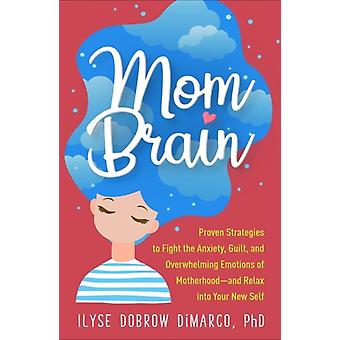Mom Brain by Dobrow DiMarco & Ilyse North Jersey Center for Anxiety and Stress Management & United States