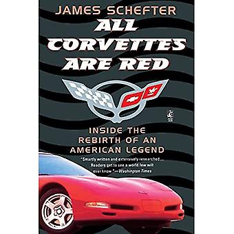 All Corvettes Are Red: Inside the Rebirth of an American Legend