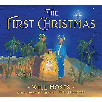 The First Christmas by Phillips Brooks & Lewis H Redner & Illustrated by Will Moses