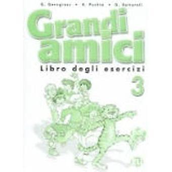 Grandi Amici: Libro degli esercizi 3