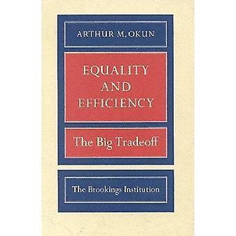 Gleichheit und Effizienz - der große Nachteil von Arthur M. Okun - 9780815