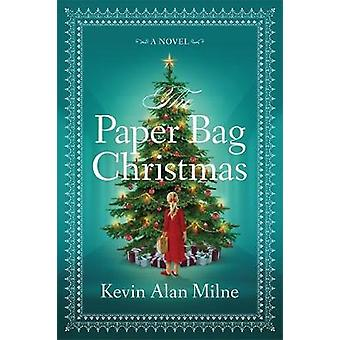 The Paper Bag Christmas by Kevin Alan Milne - 9781478974765 Book