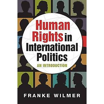 Human Rights in International Politics - An Introduction by Franke Wil