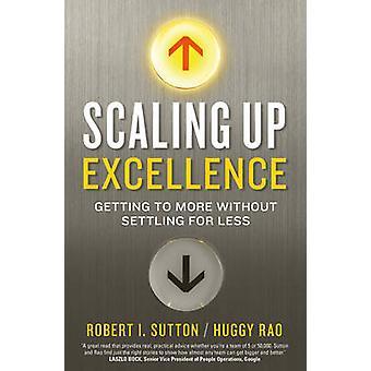 Ampliação de excelência por Robert I. Sutton - Hayagreeva Rodrigues - 97818479