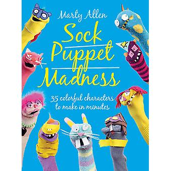Sock Puppet Madness by Martyn Allen - 9781908862679 Book