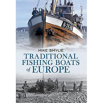 Traditional Fishing Boats of Europe by Mike Smylie - 9781445602530 Bo